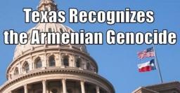 Il TEXAS riconosce il Genocidio Armeno